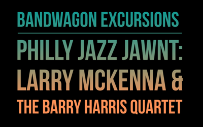 Bandwagon Excursions – Philly Jazz JAWNT